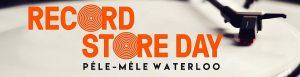 Record Store Day - Waterloo - 2017 @ Pêle-Mêle Waterloo   Waterloo   Wallonie   Belgique
